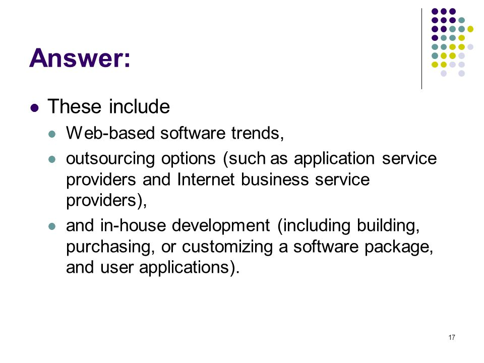 Answer: These include Web-based software trends,
