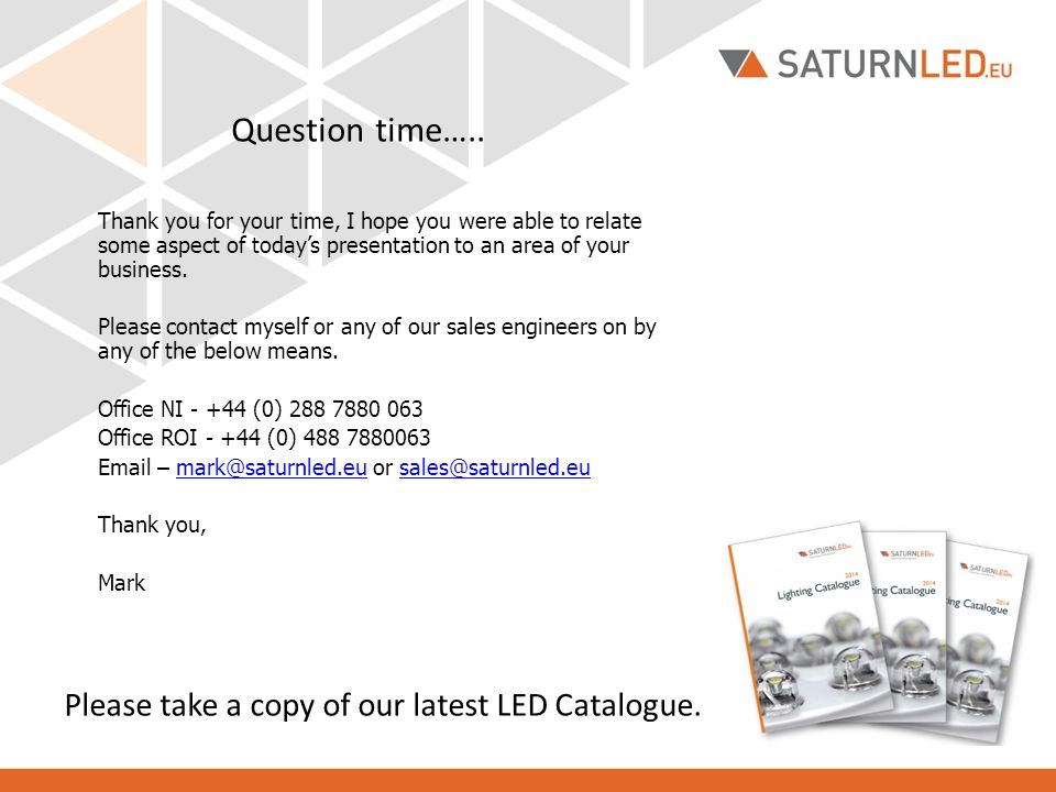 Please take a copy of our latest LED Catalogue.