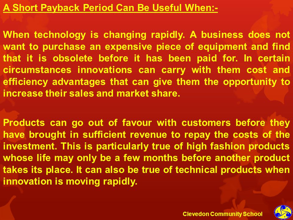 A Short Payback Period Can Be Useful When:-