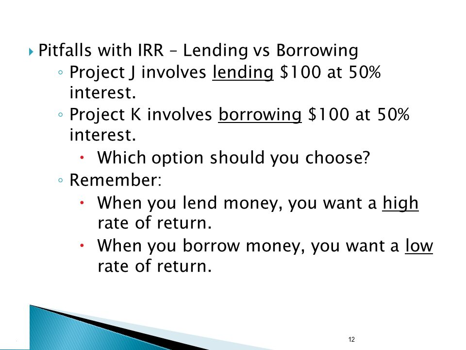 Pitfalls with IRR – Lending vs Borrowing