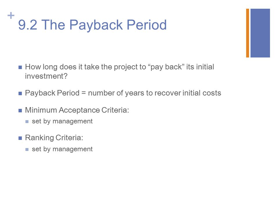 9.2 The Payback Period How long does it take the project to pay back its initial investment