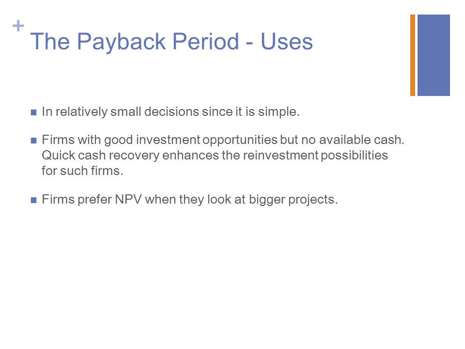 The Payback Period - Uses