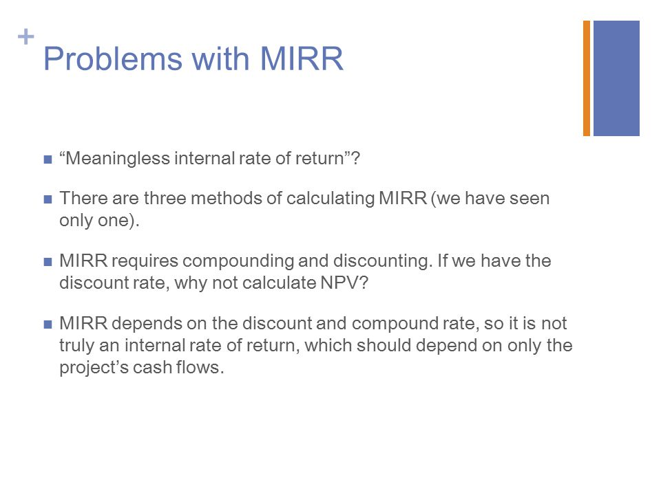 Problems with MIRR Meaningless internal rate of return