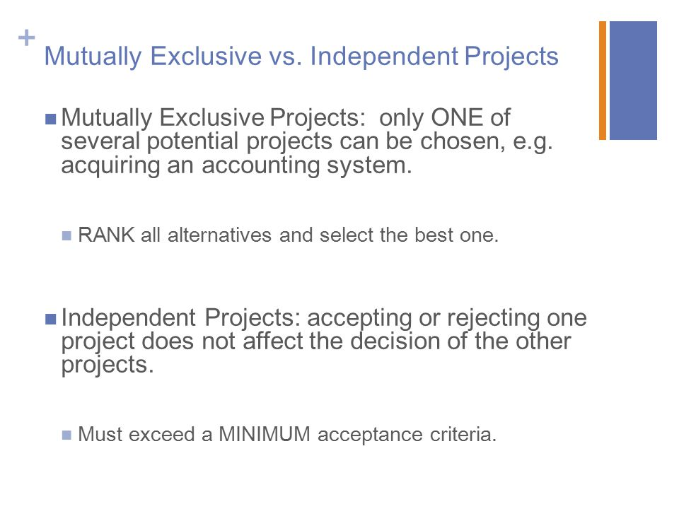 Mutually Exclusive vs. Independent Projects