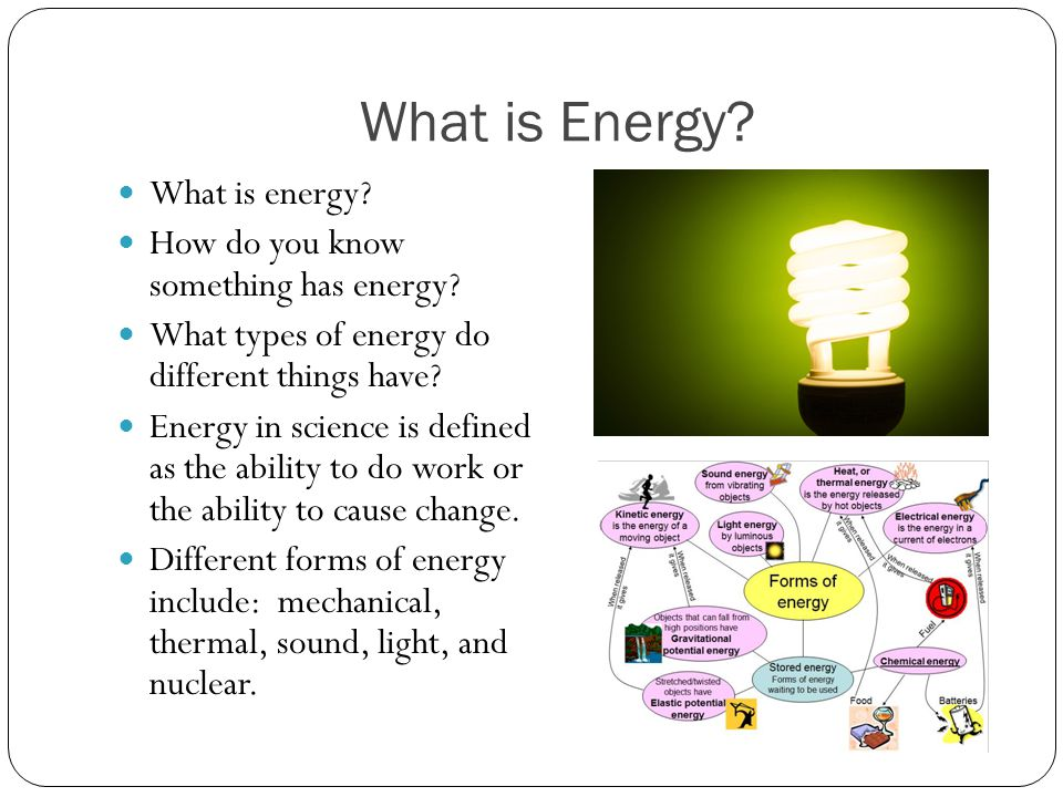 What is Energy What is energy How do you know something has energy