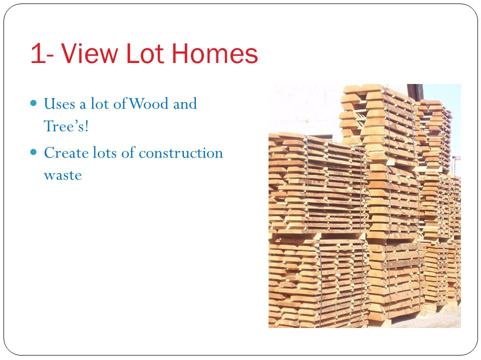 1- View Lot Homes Uses a lot of Wood and Tree's!