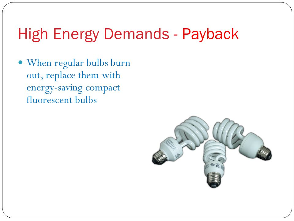 High Energy Demands - Payback
