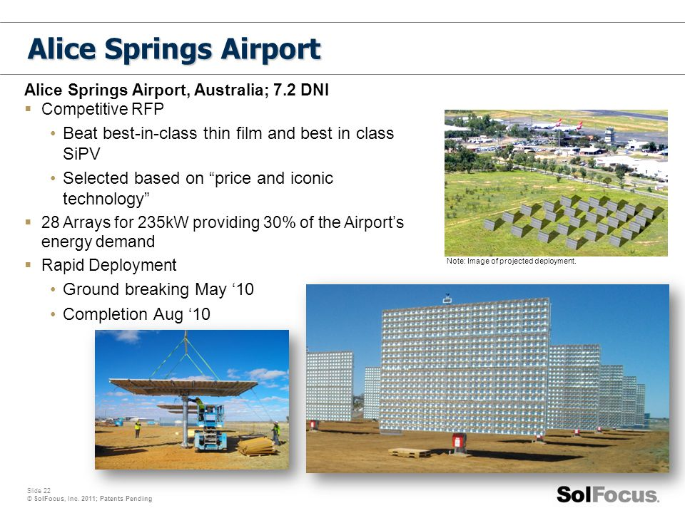 Alice Springs Airport Alice Springs Airport, Australia; 7.2 DNI. Competitive RFP. Beat best-in-class thin film and best in class SiPV.