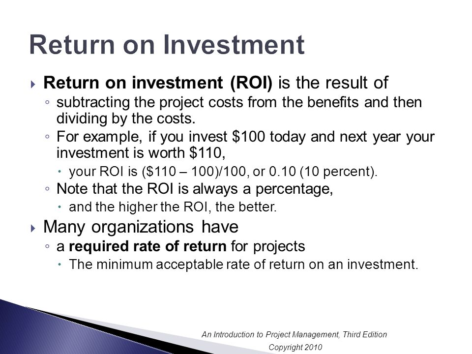 Return on Investment Return on investment (ROI) is the result of