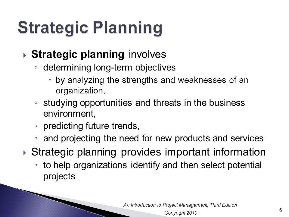 Strategic Planning Strategic planning involves