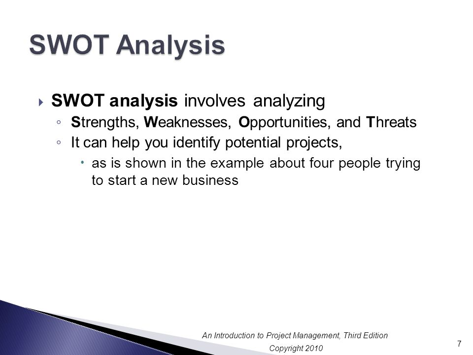 SWOT Analysis SWOT analysis involves analyzing