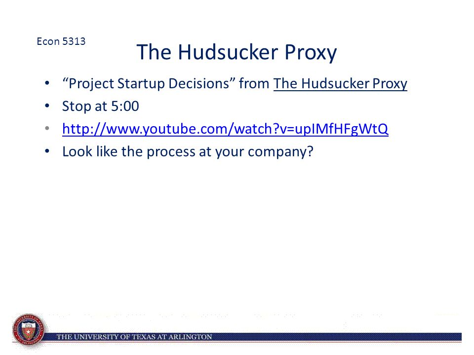 Econ 5313 The Hudsucker Proxy. Project Startup Decisions from The Hudsucker Proxy. Stop at 5:00.