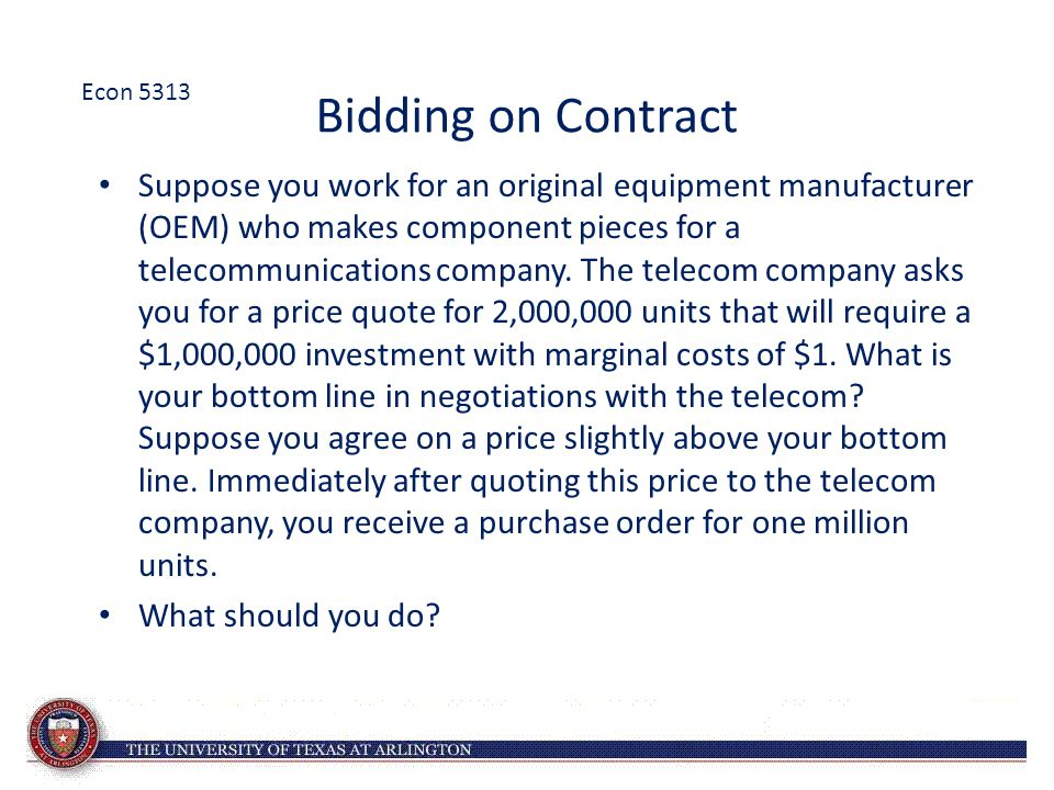 Econ 5313 Bidding on Contract.