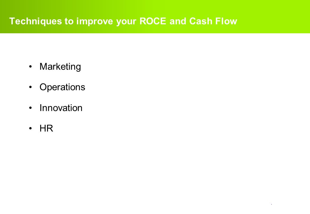 Techniques to improve your ROCE and Cash Flow
