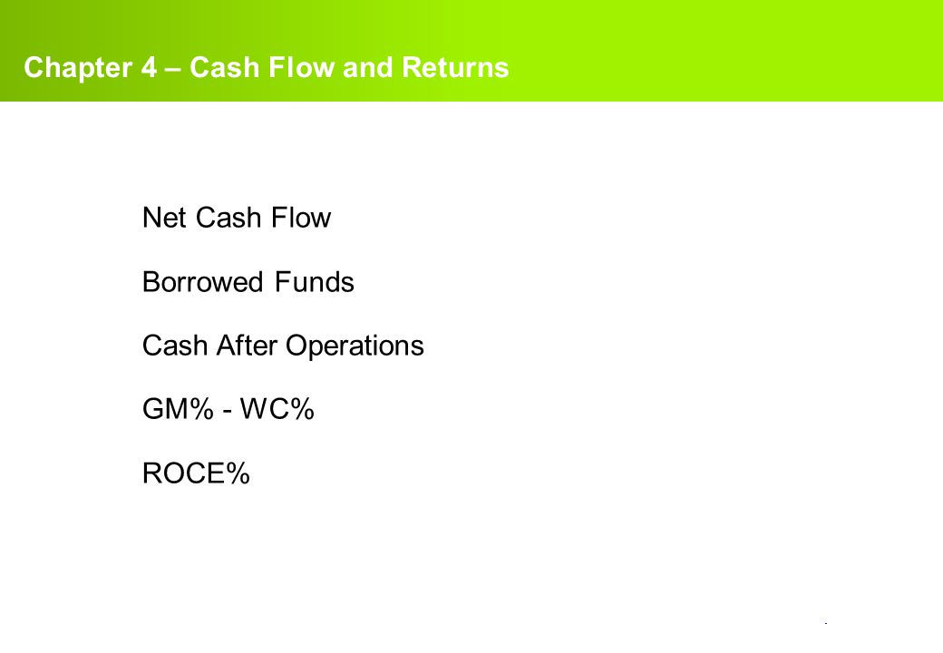 Chapter 4 – Cash Flow and Returns