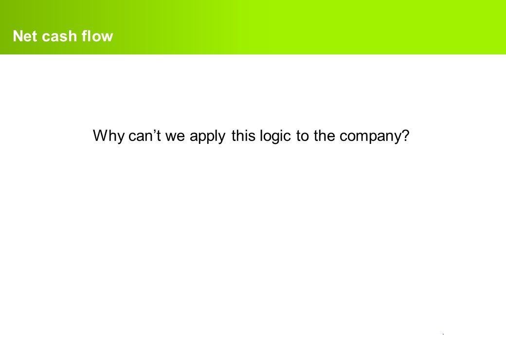 Why can't we apply this logic to the company