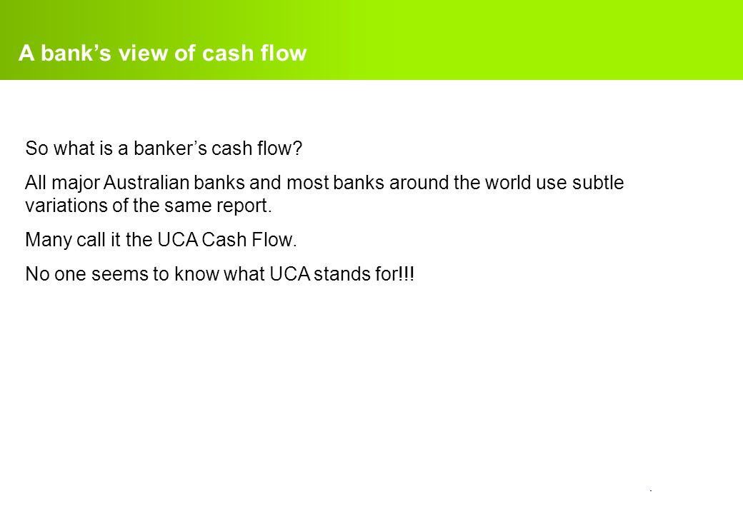 A bank's view of cash flow