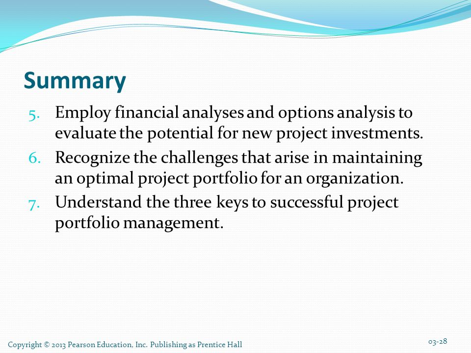 Summary Employ financial analyses and options analysis to evaluate the potential for new project investments.