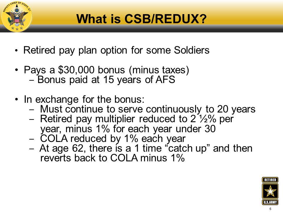 What is CSB/REDUX Pays a $30,000 bonus (minus taxes)