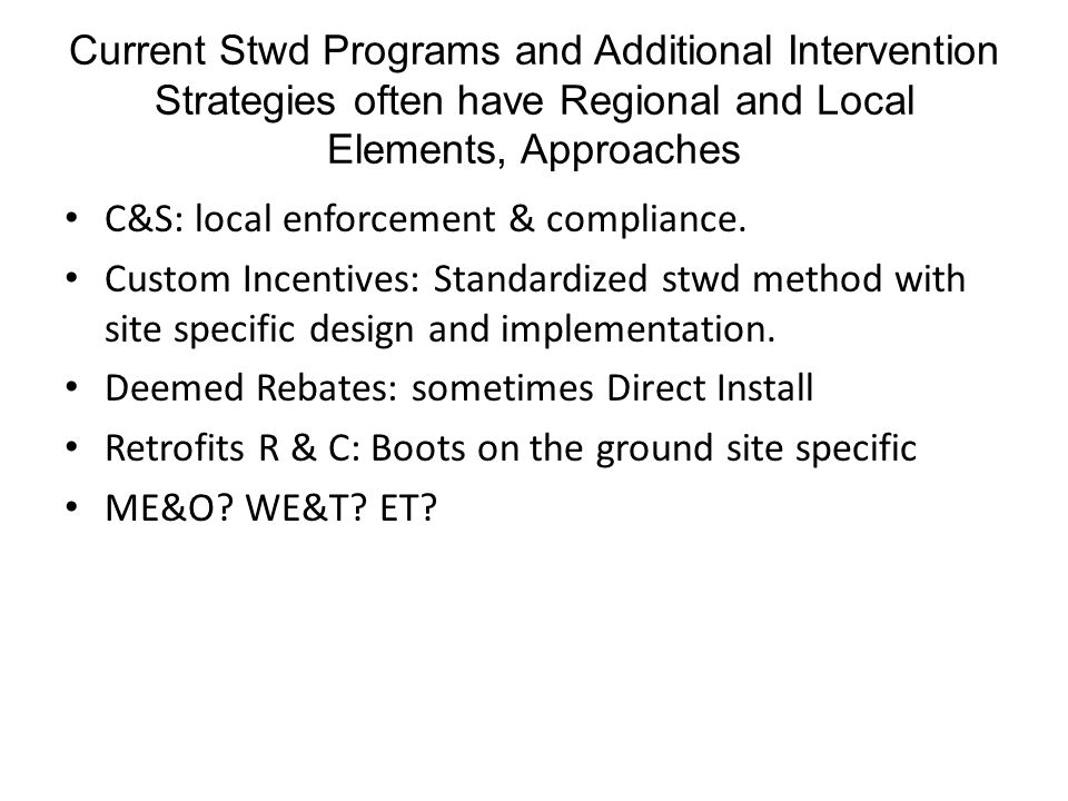 Current Stwd Programs and Additional Intervention Strategies often have Regional and Local Elements, Approaches