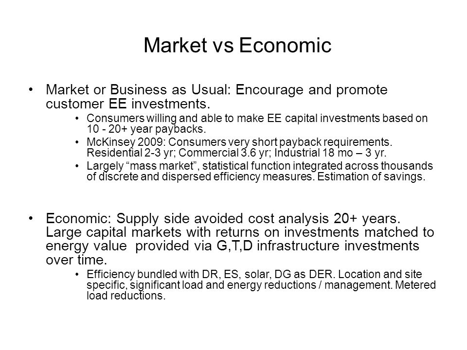 Market vs Economic Market or Business as Usual: Encourage and promote customer EE investments.