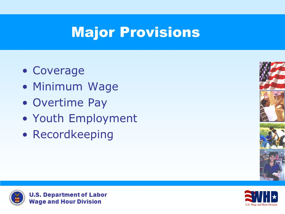 Major Provisions Coverage Minimum Wage Overtime Pay Youth Employment