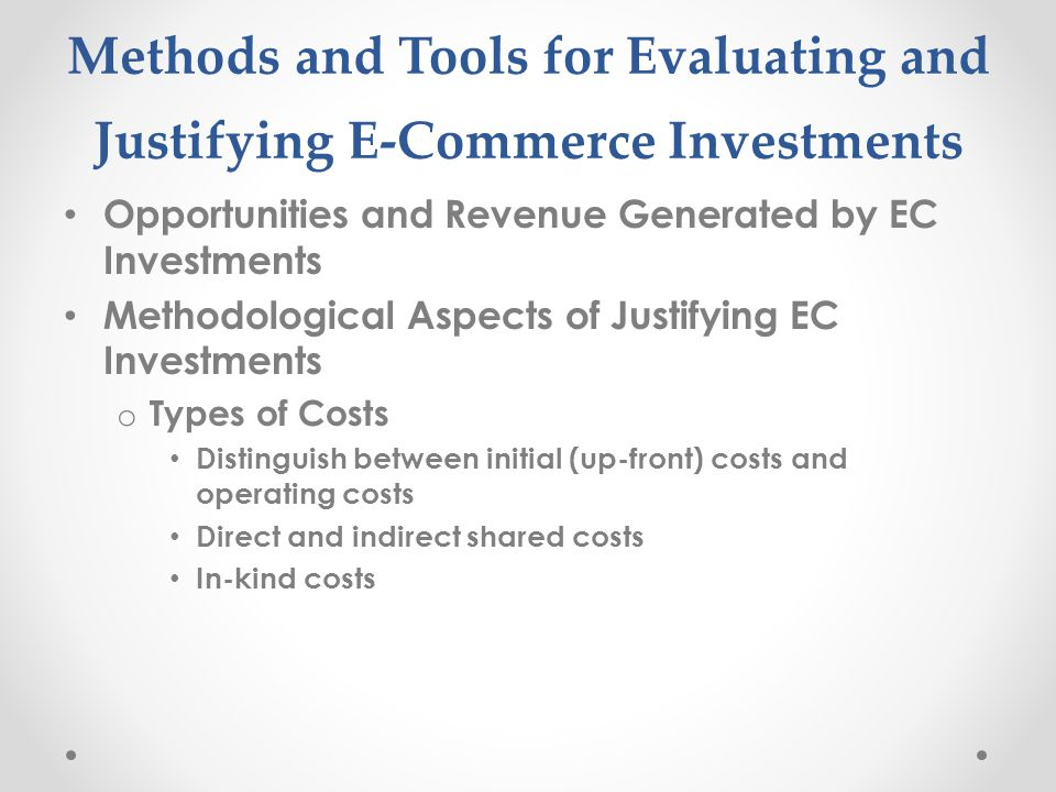 Methods and Tools for Evaluating and Justifying E-Commerce Investments