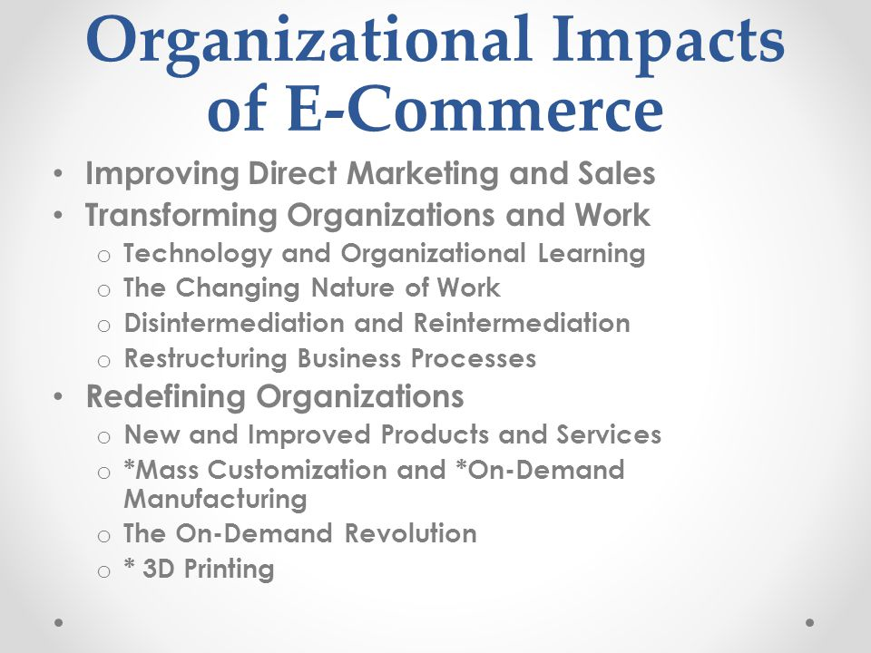 Organizational Impacts of E-Commerce