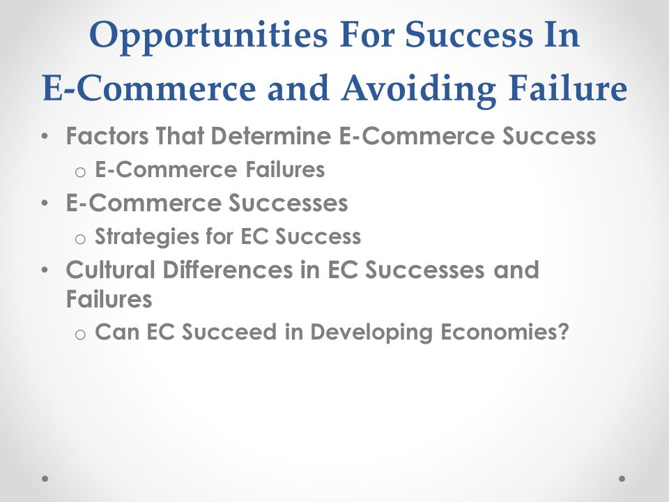 Opportunities For Success In E-Commerce and Avoiding Failure