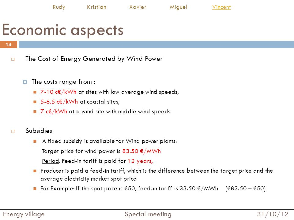 Economic aspects The Cost of Energy Generated by Wind Power