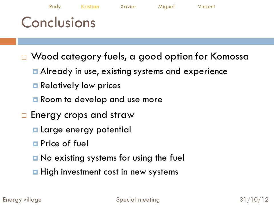 Conclusions Wood category fuels, a good option for Komossa