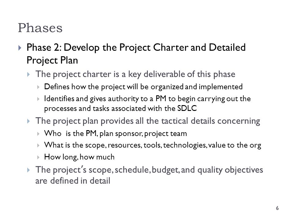 Phases Phase 2: Develop the Project Charter and Detailed Project Plan