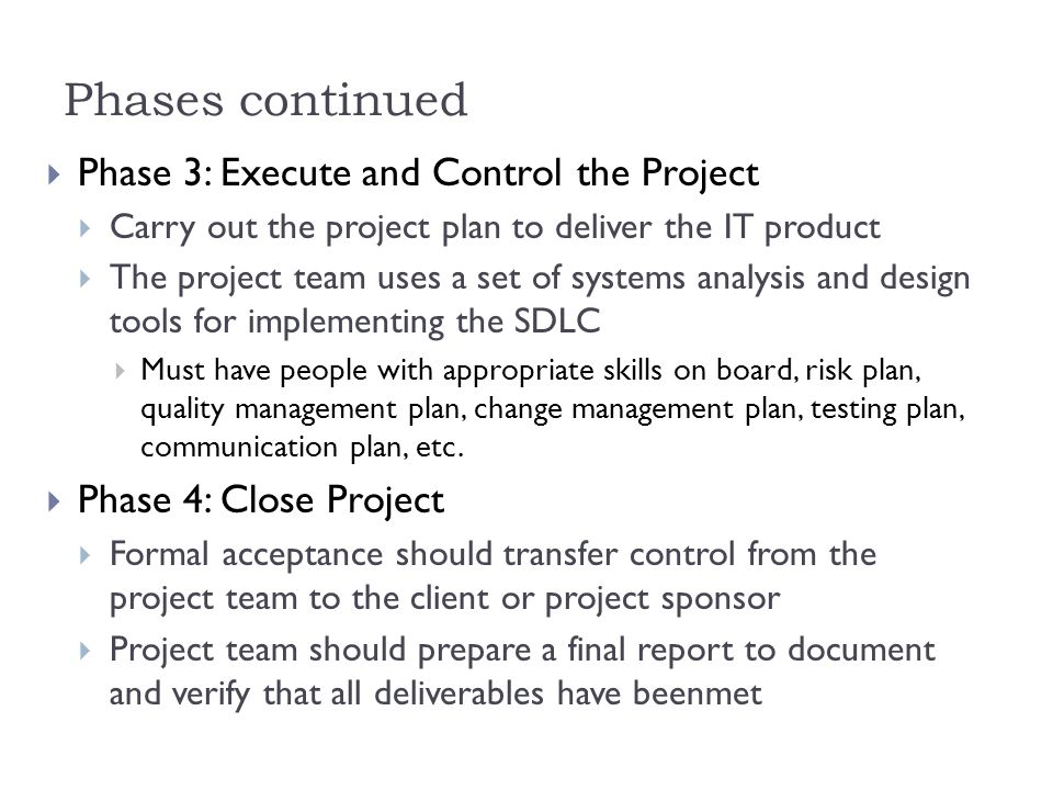 Phases continued Phase 3: Execute and Control the Project