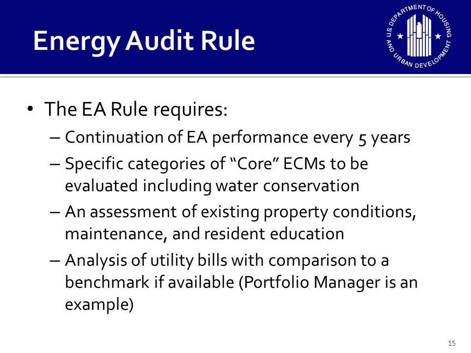 Energy Audit Rule The EA Rule requires: