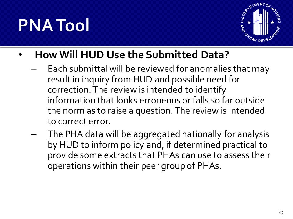 PNA Tool How Will HUD Use the Submitted Data