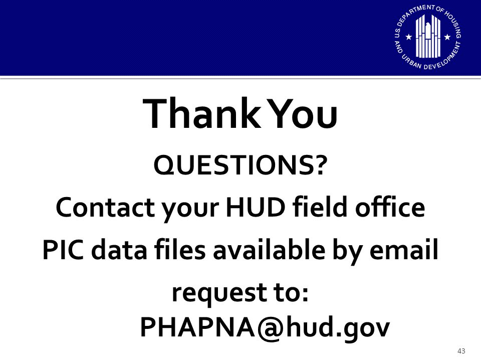 Thank You QUESTIONS Contact your HUD field office