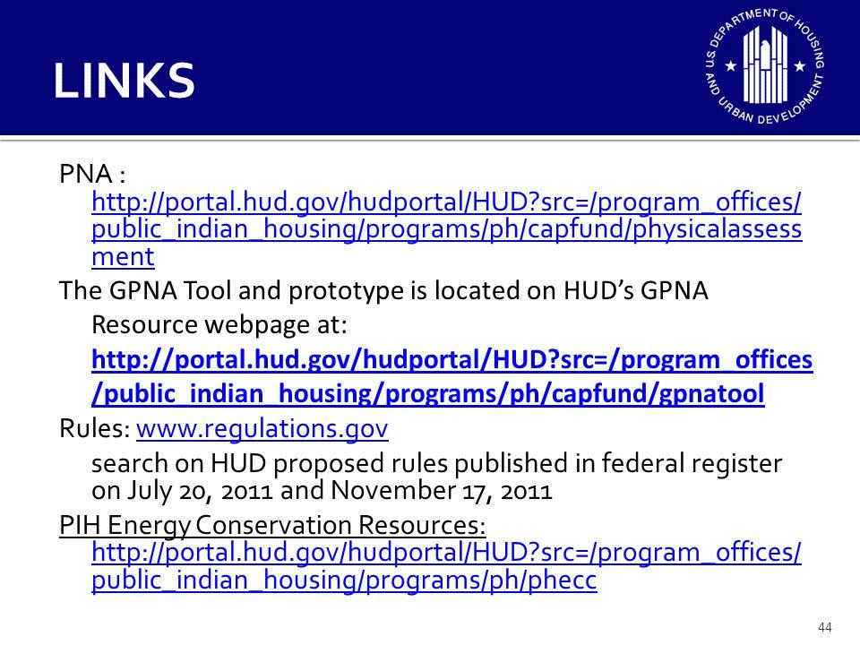 LINKS PNA : http://portal.hud.gov/hudportal/HUD src=/program_offices/public_indian_housing/programs/ph/capfund/physicalassessment.