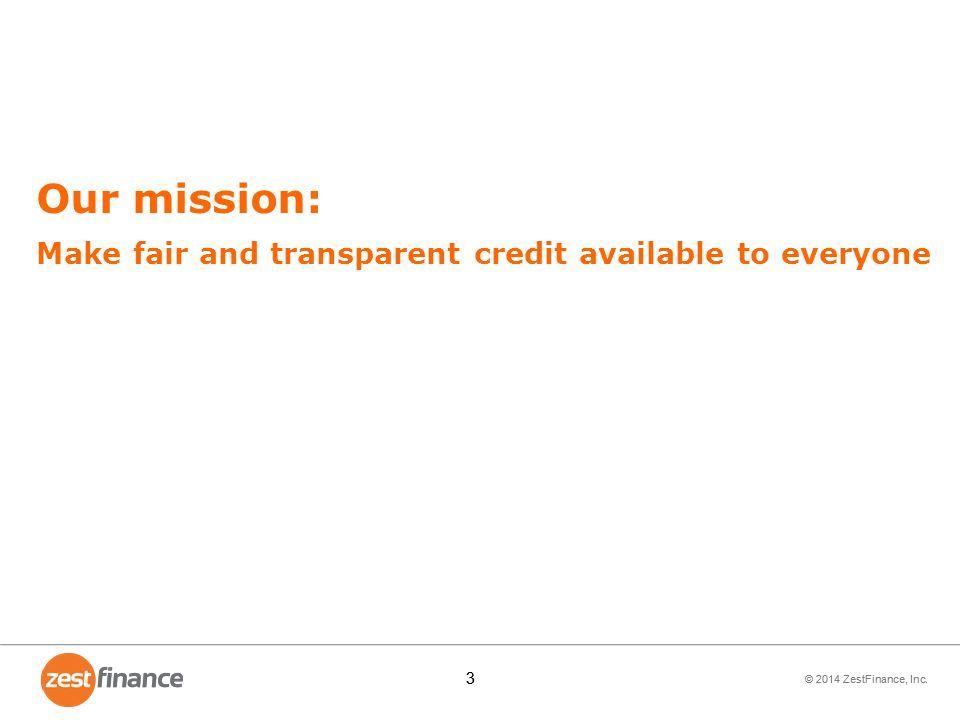 Our mission: Make fair and transparent credit available to everyone