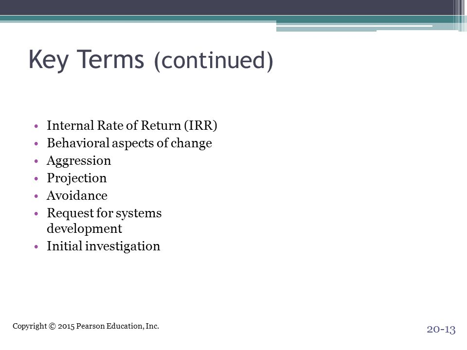 Key Terms (continued) Internal Rate of Return (IRR)