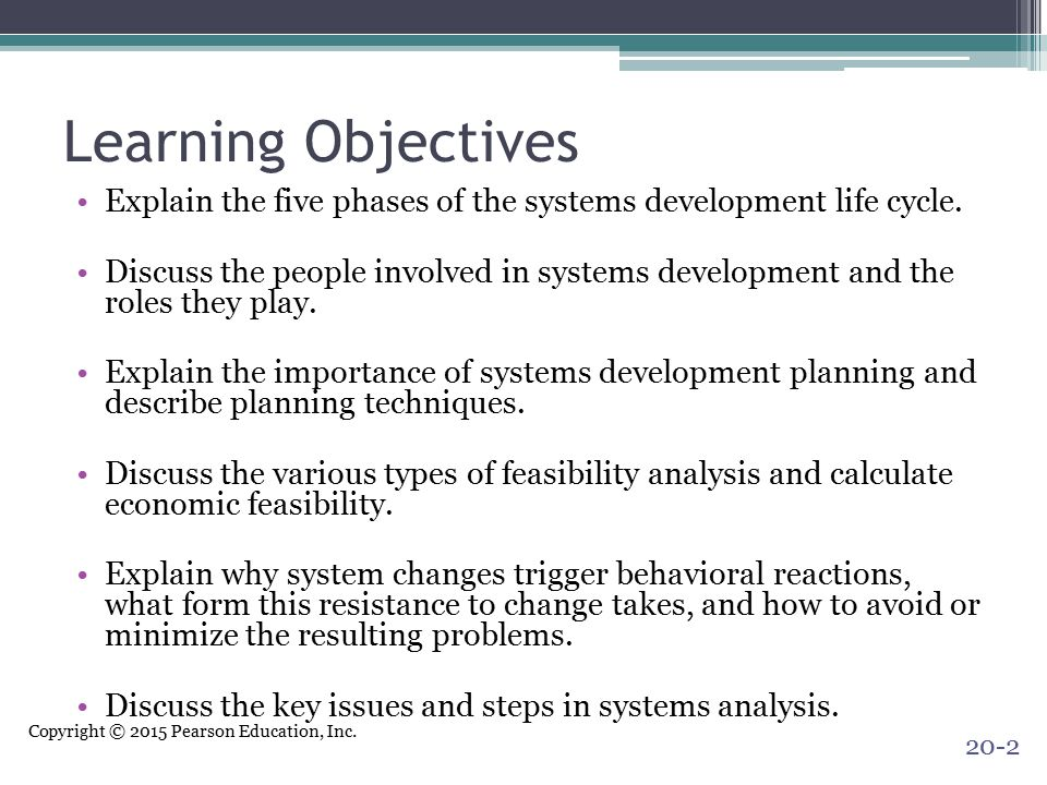 Learning Objectives Explain the five phases of the systems development life cycle.