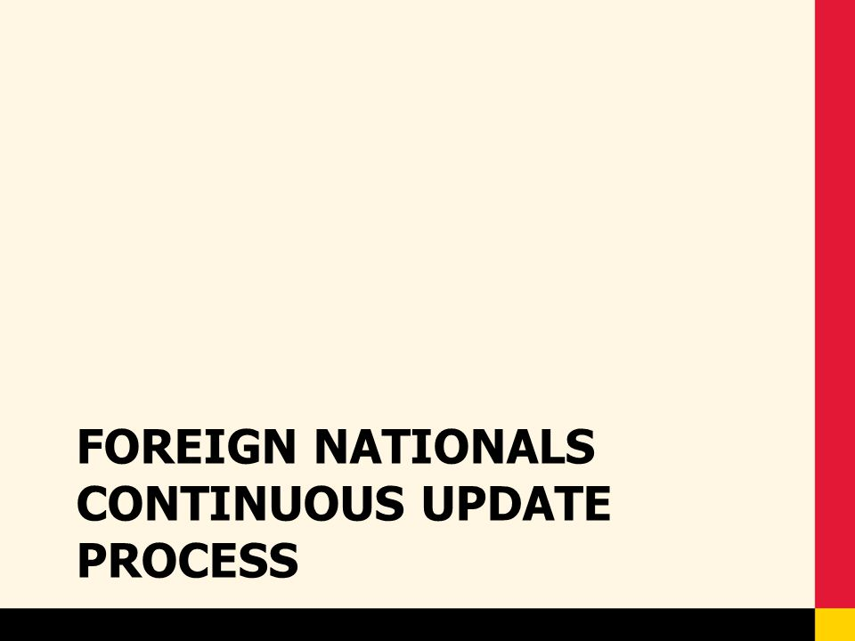 Foreign Nationals Continuous Update Process