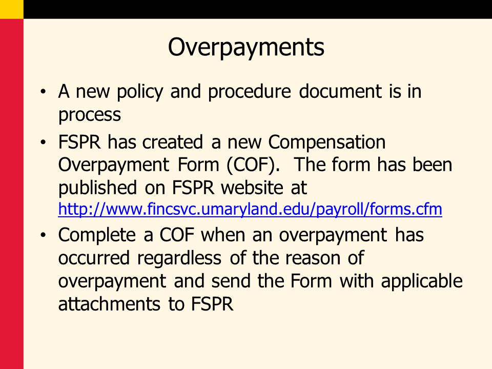 Overpayments A new policy and procedure document is in process