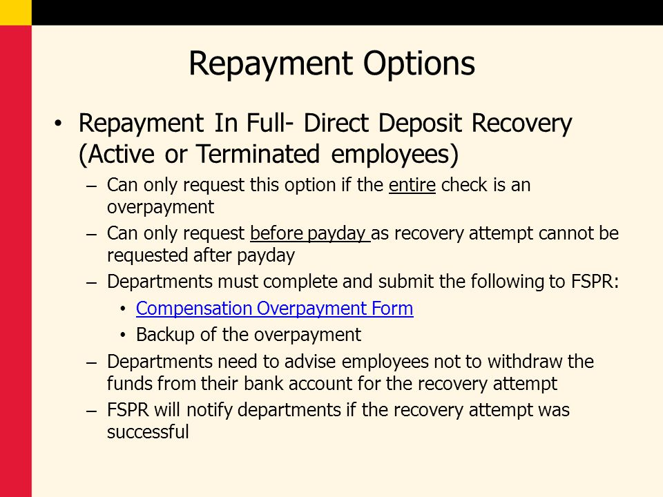 Repayment Options Repayment In Full- Direct Deposit Recovery (Active or Terminated employees)