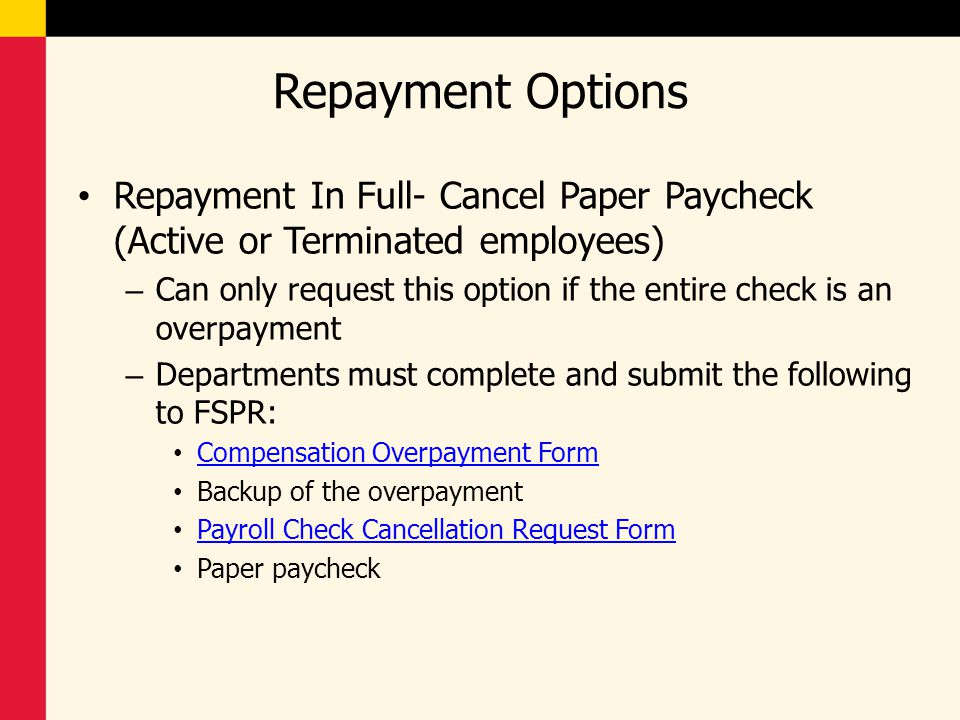 Repayment Options Repayment In Full- Cancel Paper Paycheck (Active or Terminated employees)