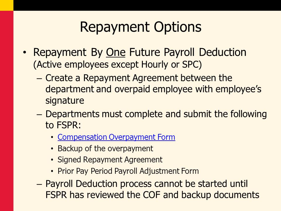 Repayment Options Repayment By One Future Payroll Deduction (Active employees except Hourly or SPC)