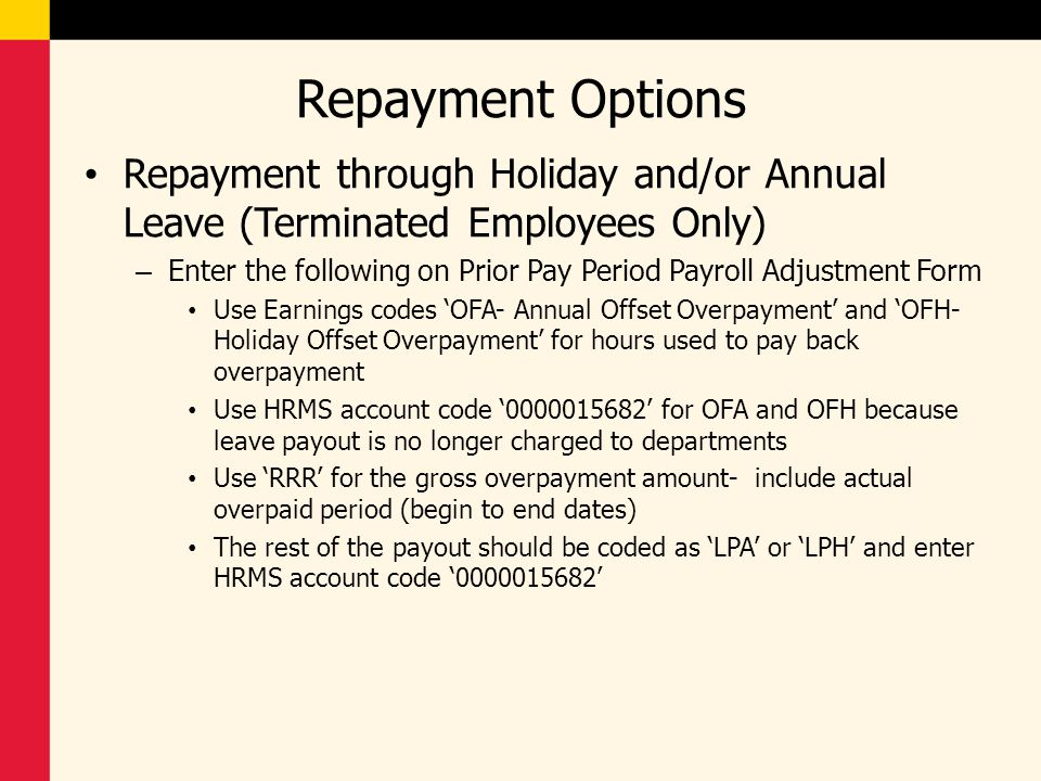 Repayment Options Repayment through Holiday and/or Annual Leave (Terminated Employees Only)