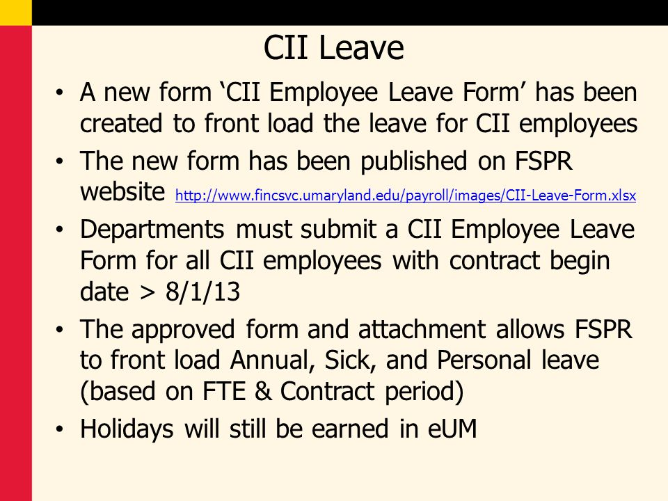 CII Leave A new form 'CII Employee Leave Form' has been created to front load the leave for CII employees.