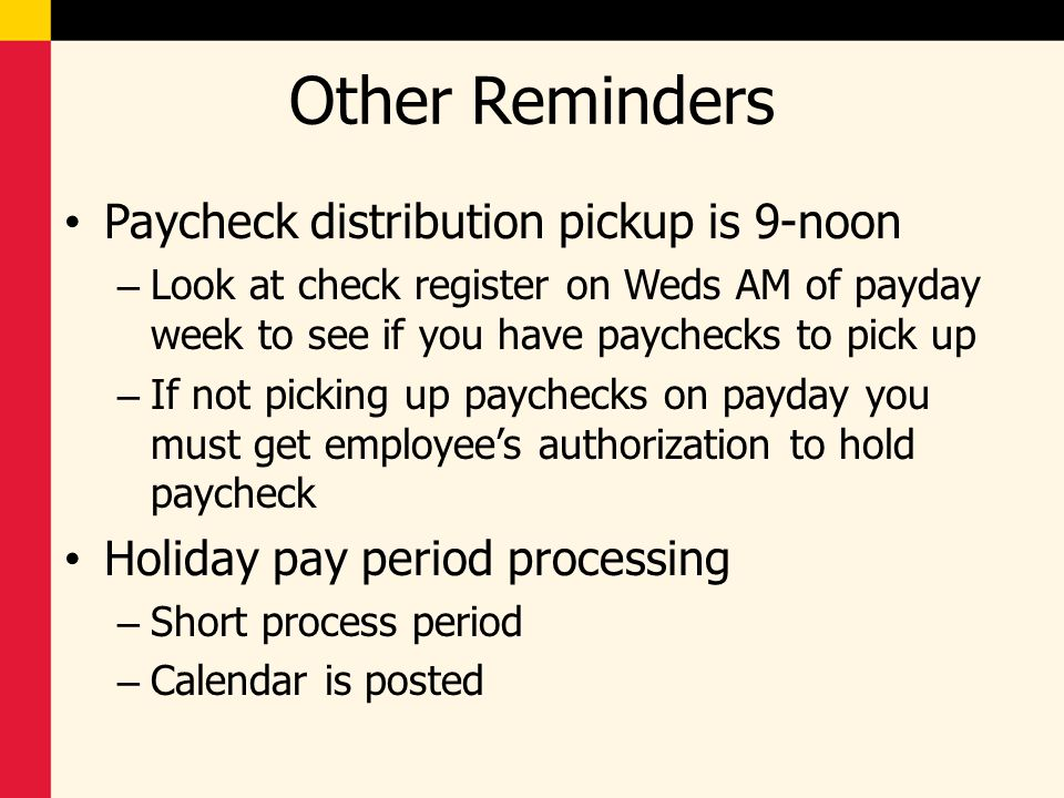 Other Reminders Paycheck distribution pickup is 9-noon