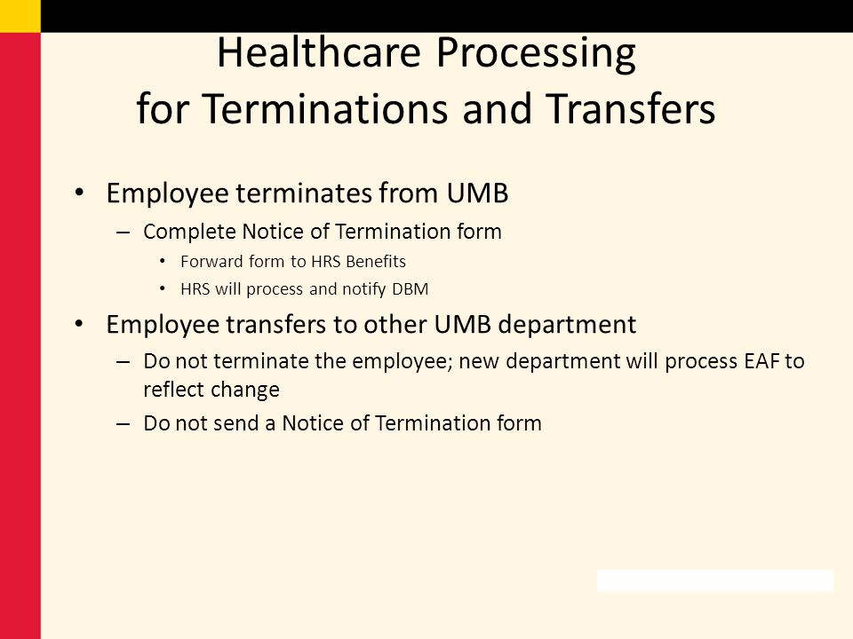 Healthcare Processing for Terminations and Transfers