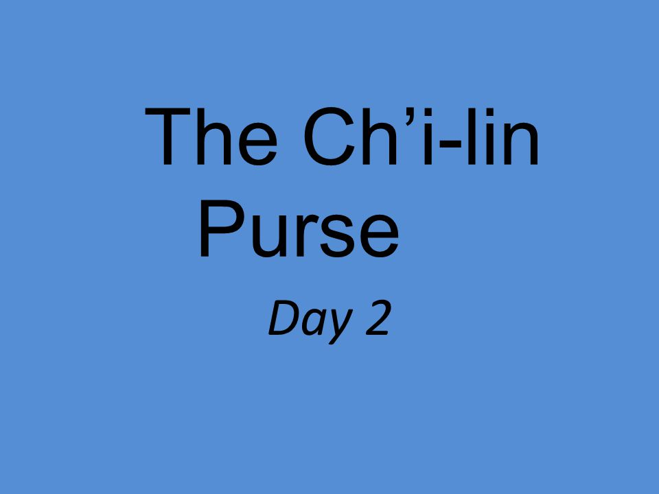 The Ch'i-lin Purse Day 2